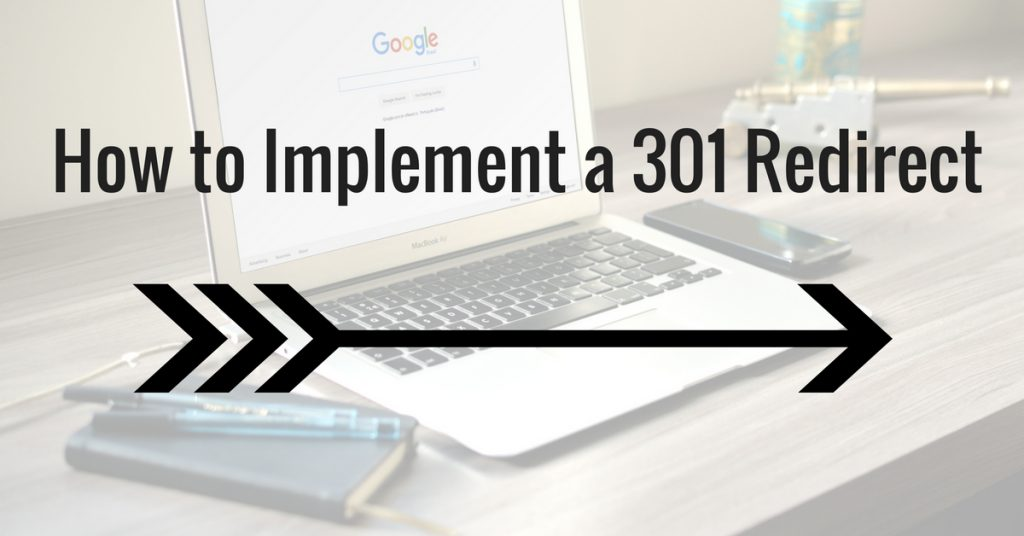 301 Redirects – How to Redirect Your Website