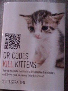 QR Codes Kill Kittens by Scott Strattern