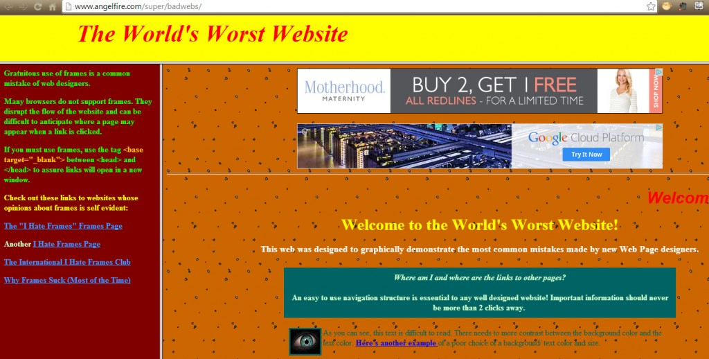 The site pictured here is a bold example of dated web design technologies http://www.angelfire.com/super/badwebs/