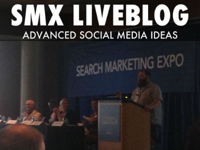 #SMX Liveblog: 25 Social Media Ideas for Search Marketers