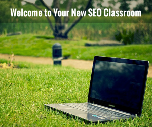 Welcome to Your New SEO Classroom