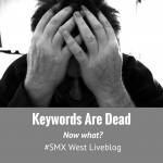 Keywords Are Dead session at SMX West