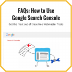 FAQs: How to Use Google Search Console