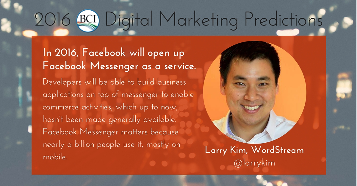 larry kim predicts facebook messenger expansion 2016