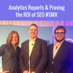 Analytics Reports & Proving the ROI of SEO #SMX