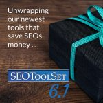 Unwrapping our newest SEO tools