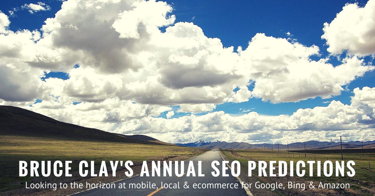 Bruce Clay's 2015 Predictions for the SEO Industry