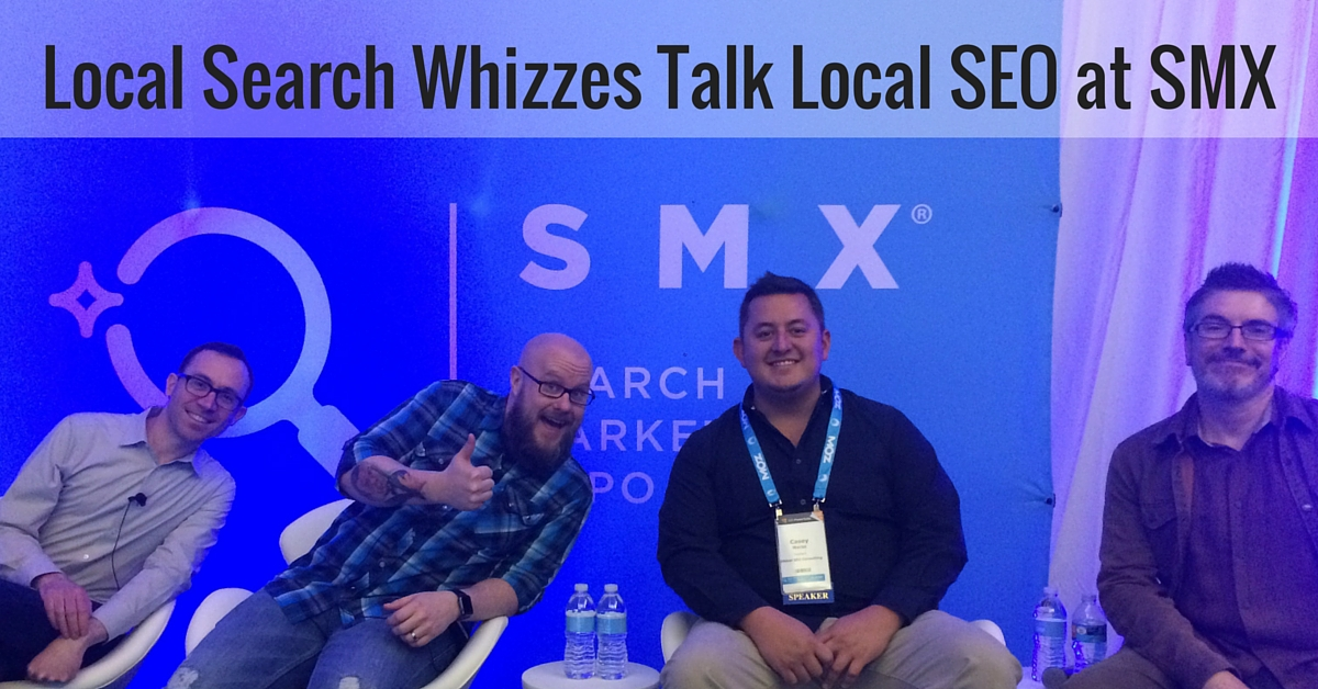 Local Search Whizzes Talk Local SEO at #SMX