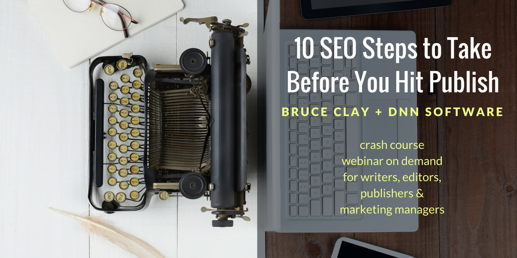 10 Steps to Take before You Hit Publish: SEO Crash Course for CMS Content Publishing