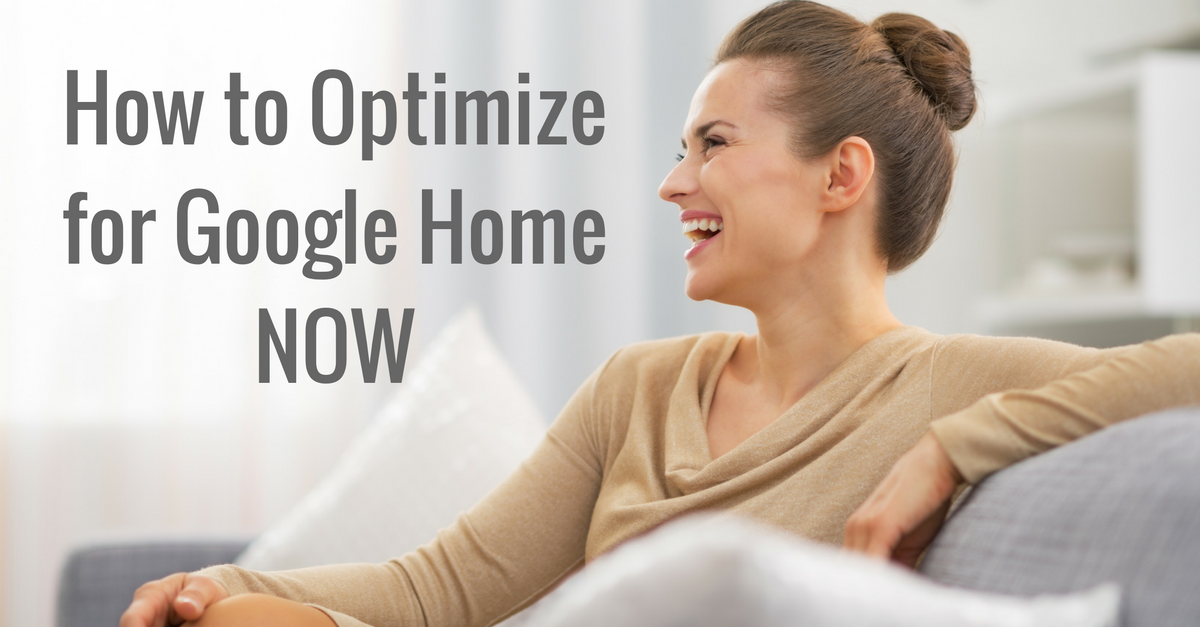 How to Optimize for Google Home NOW #OKGoogle