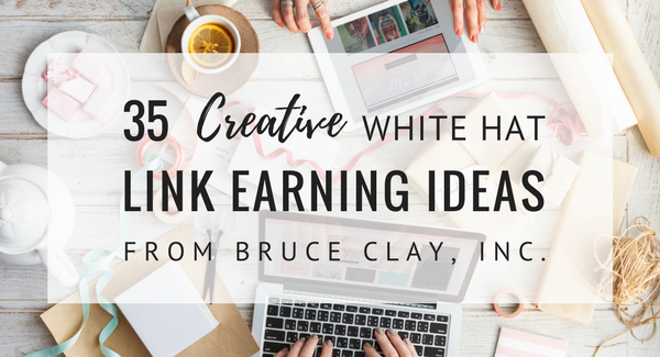 35 link earning ideas from bruce clay