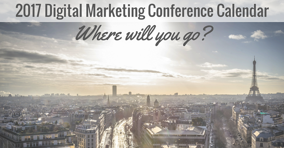 The Digital Marketing Conference Calendar: 100+ Events Across the Globe, Updated for 2017