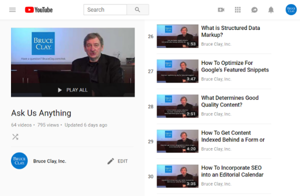 Bruce Clay's Ask Us Anything playlist on YouTube has 64 videos
