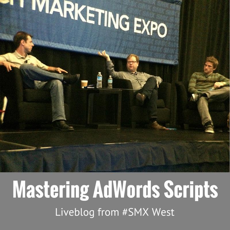 Mastering AdWords Scripts liveblog