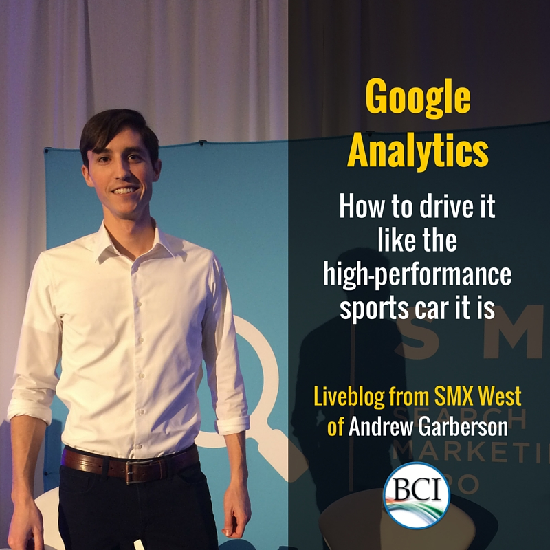 Andrew Garberson session on Google Analytics
