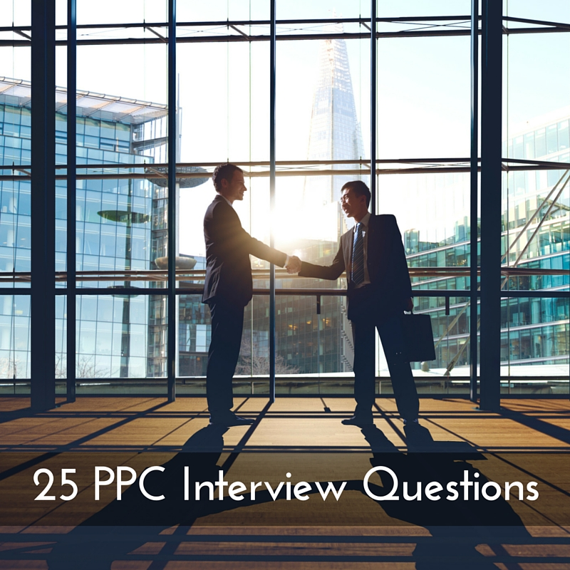 Looking for an SEM Analyst? 25 PPC Interview Questions You Need to