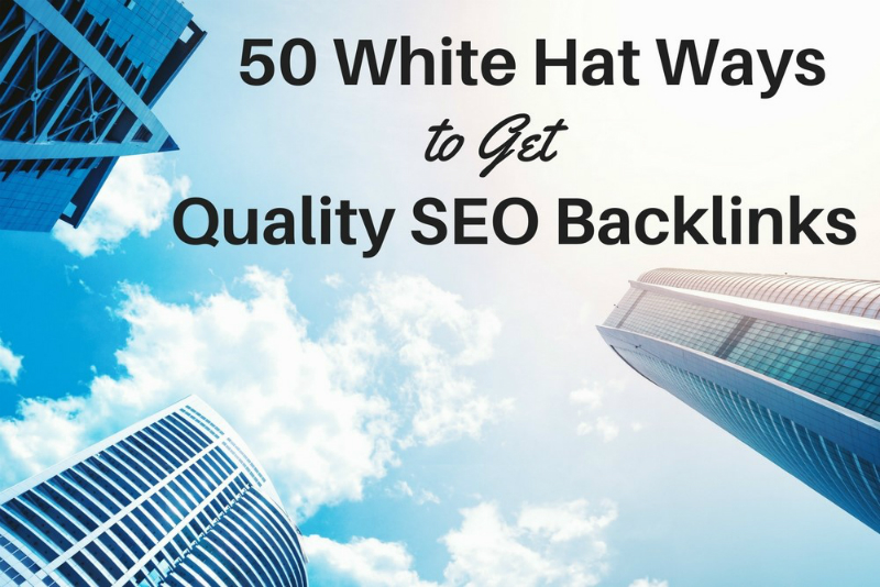 50 white hat ways to get quality seo backlinks