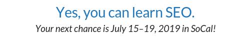 Next SEO class is July 15-19.