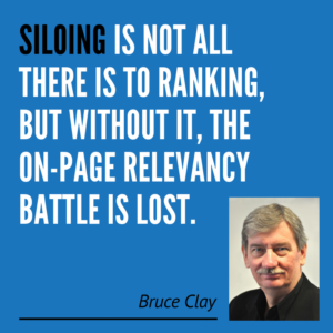 Bruce Clay siloing quote.