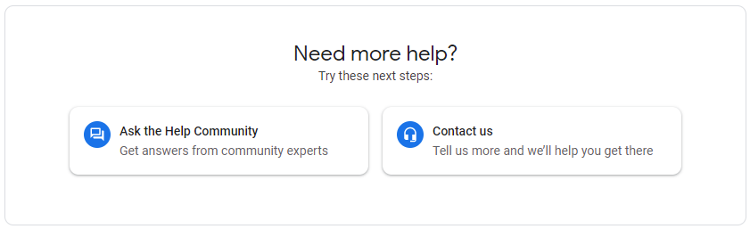 Need more help options in Google Ads.