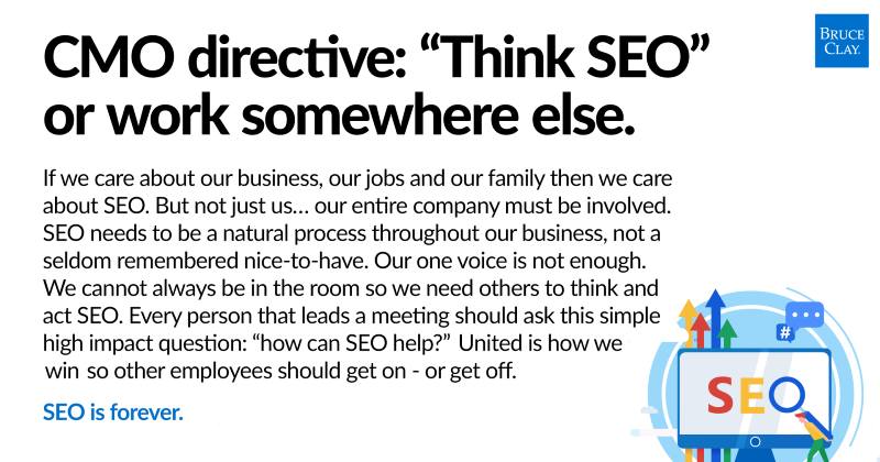 CMO directive: Think SEO or work somewhere else, quote by Bruce Clay.