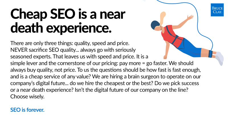 Cheap SEO is a near-death experience quote by Bruce Clay.