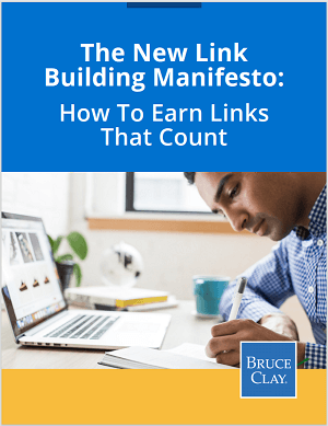 E-book: Bruce Clay's New Link Building Manifesto.