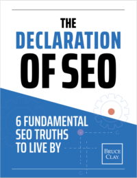 The Declaration of SEO e-book by Bruce Clay.