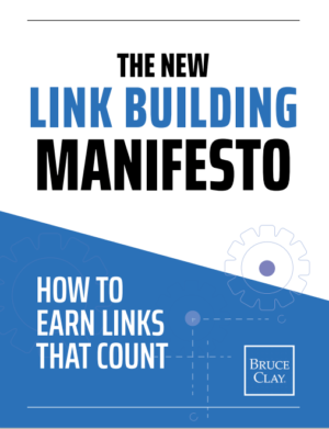 Link Building Manifesto e-book by Bruce Clay.