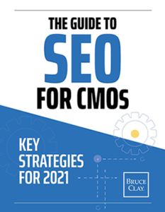 """""""The Guide to SEO for CMOs: Key Strategies for 2021"""" by Bruce Clay."""